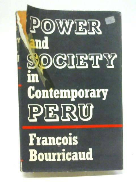 Power and Society in Contemporary Peru By Francois Bourricaud