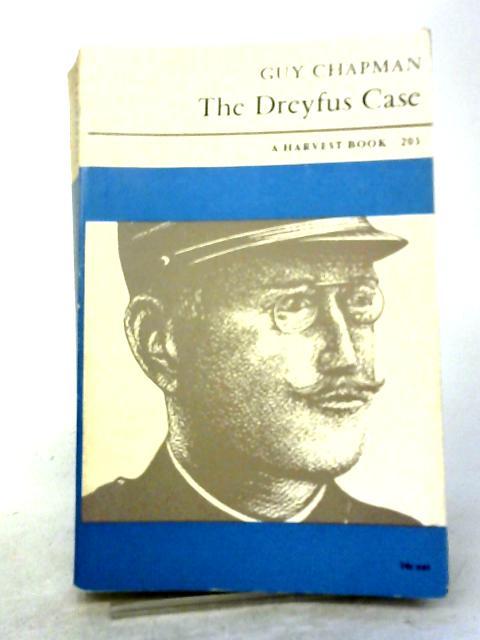 The Dreyfus Case By Guy Chapman