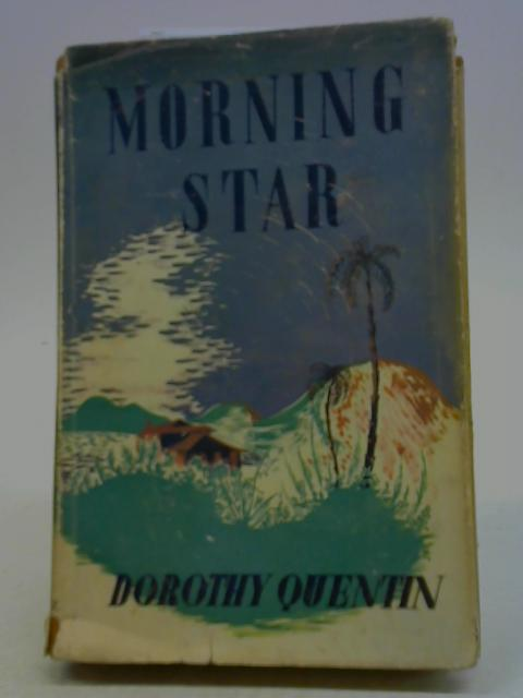 Morning Star By Dorothy Quentin
