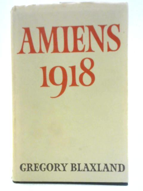 Amiens 1918. By Gregory Blaxland