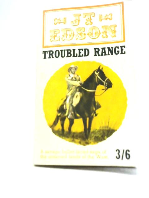 Troubled Range By J T Edson