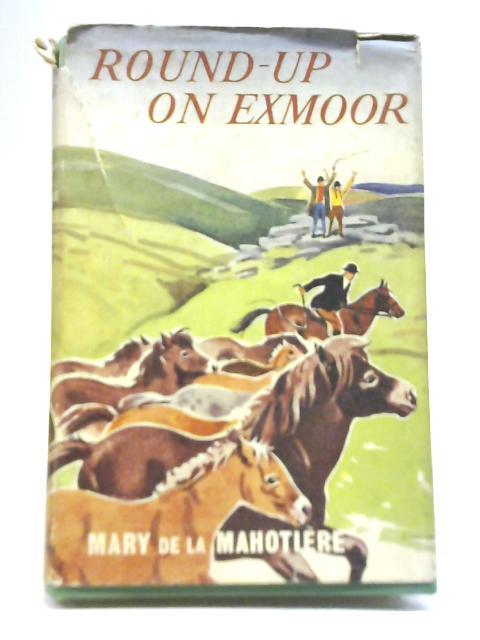 Round Up On Exmoor By Mary De la Mahotiere