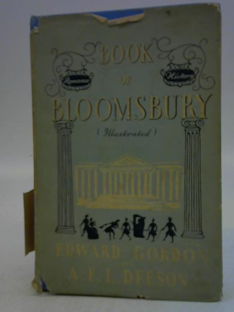 The Book of Bloomsbury By Edward Gordon & A F L Deeson