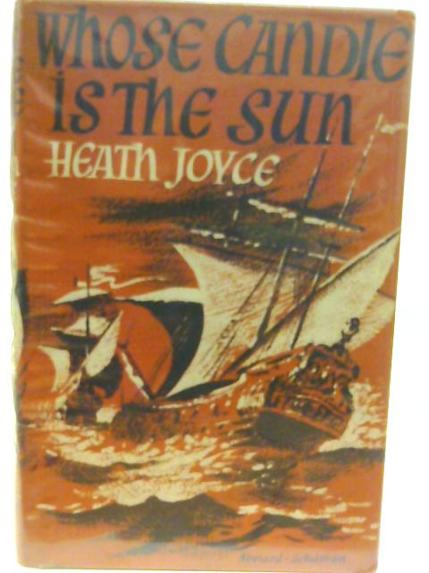 Whose Candle is the Sun By Heath Joyce