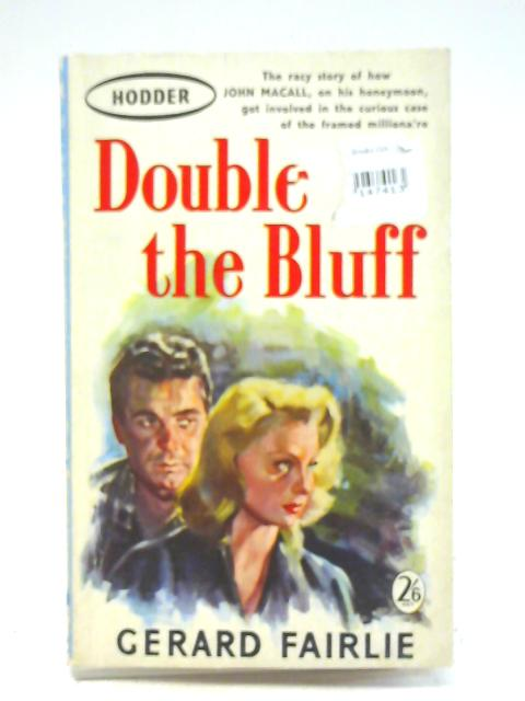 Double the bluff By Gerard Fairlie