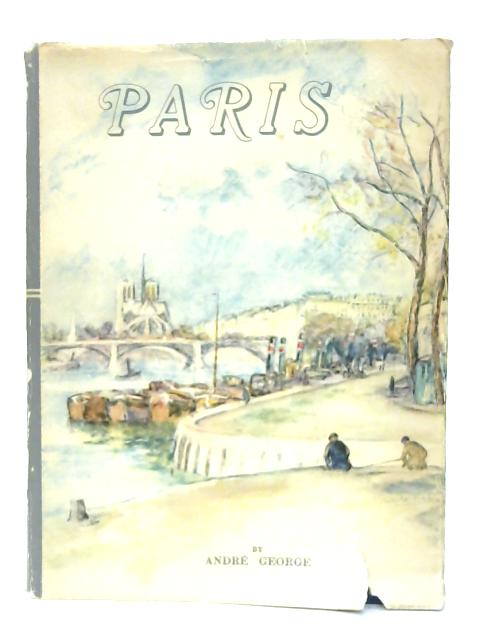 Paris. (Beaux pays series) By Andre George