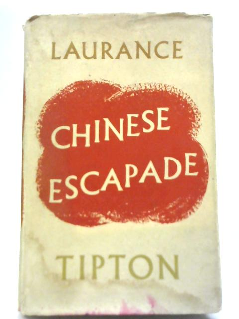 Chinese Escapade By Laurance Tipton
