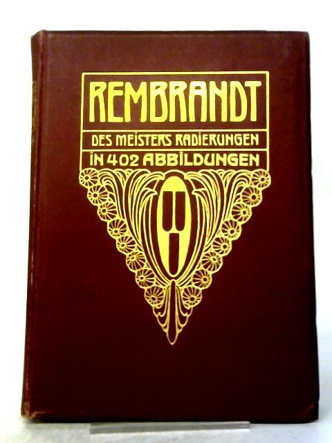 Rembrandt: Des Meisters Radierungen By Hans Wolfgang Singer