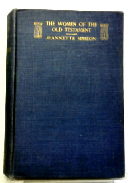 The Women Of The Old Testament Eve - Ruth By Jeannette Simeon