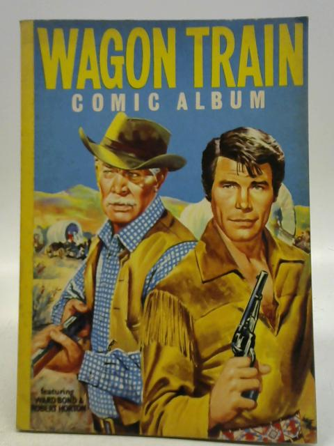 Wagon Train Comic Album No 1 By Unknown