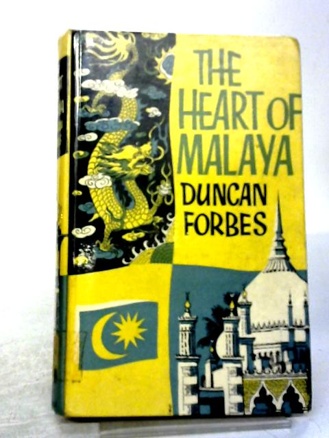 The Heart of Malaya By Duncan Forbes