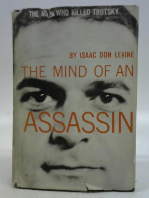 The Mind of an Assassin By Isaac Don Levine