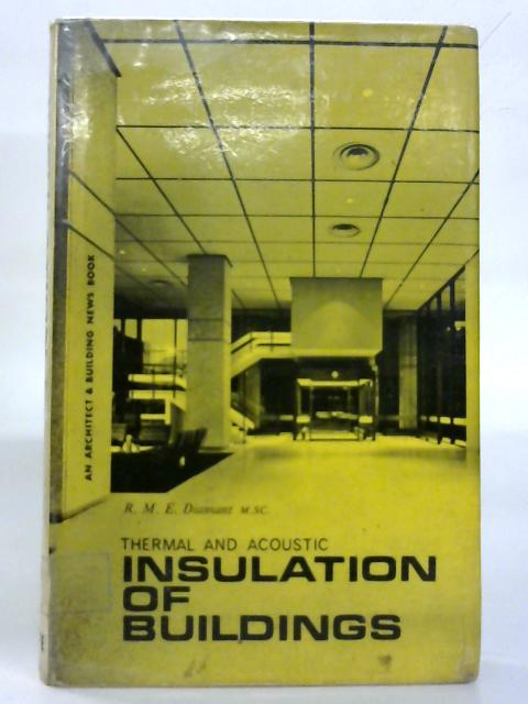 Insulation of Buildings: thermal and acoustic. By R.M.E. Diamant