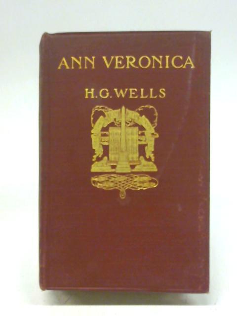 Ann Veronica : A Modern Love Story By H.G. Wells