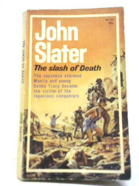 The Slash of Death By John Slater