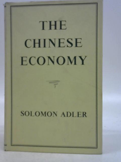 The Chinese Economy By Solomon Adler
