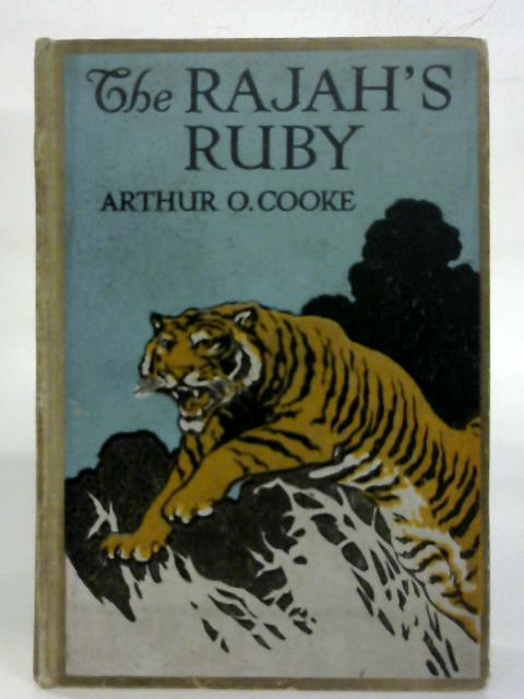 The Rajah's Ruby. By Arthur O. Cooke