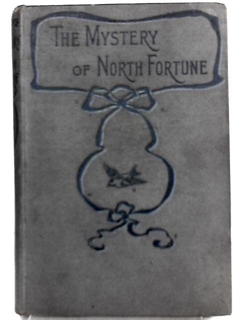 The Mystery of North Fortune By George Douglas, Henry Derrick