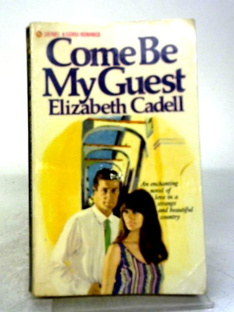 Come Be My Guest By Violet Elizabeth Cadell