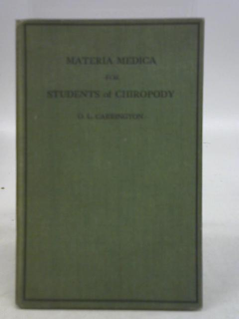 Materia Medica For Students Of Chiropody By O L Carrington