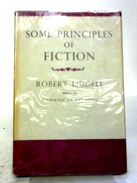 Some Principles of Fiction By Robert Liddell