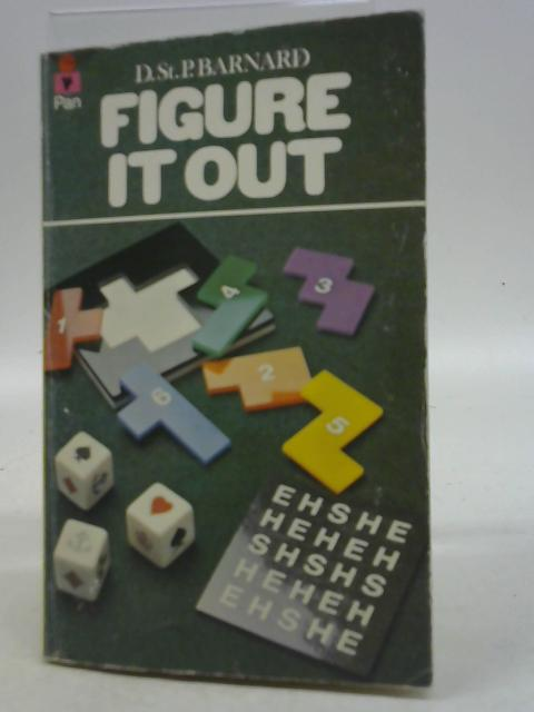 Figure it Out By D. St. P. Barnard