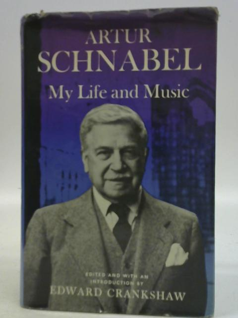 Artur Schnabel: My Life and Music By Artur Schnabel
