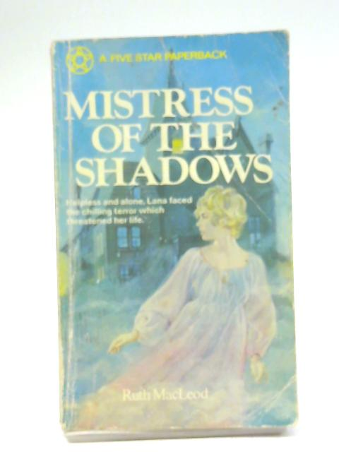 Mistress Of The Shadows By Ruth MacLeod