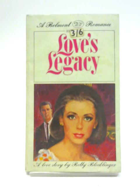 Love's Legacy By Betty Blocklinger