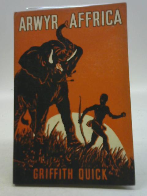 Arwyr Affrica By Griffith Quick