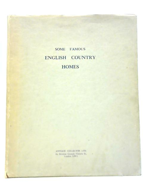 Some Famous English Country Homes From The Time of Henry VIII to The Regency By G. W. Whiteman