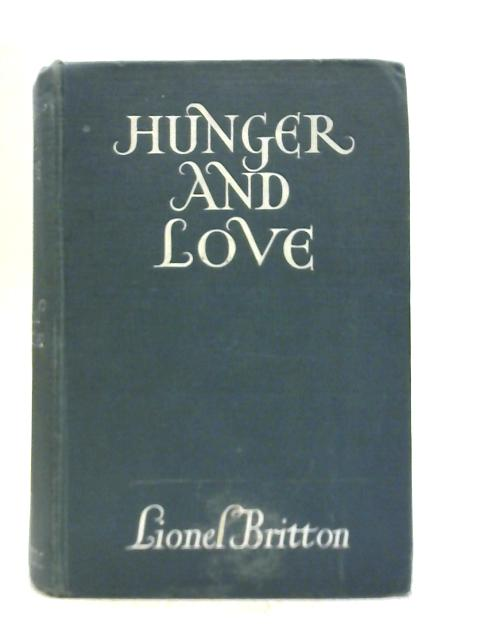 Hunger and Love By Lionel Britton
