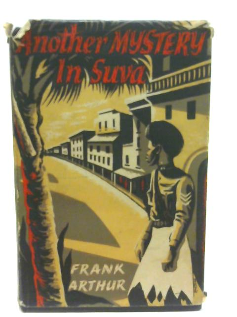 Another Mystery in Suva By Frank Arthur