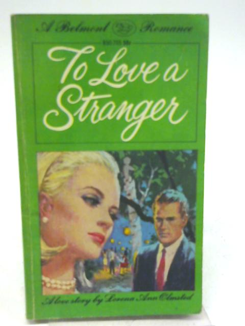 To Love a Stranger By Lorena Ann Olmsted