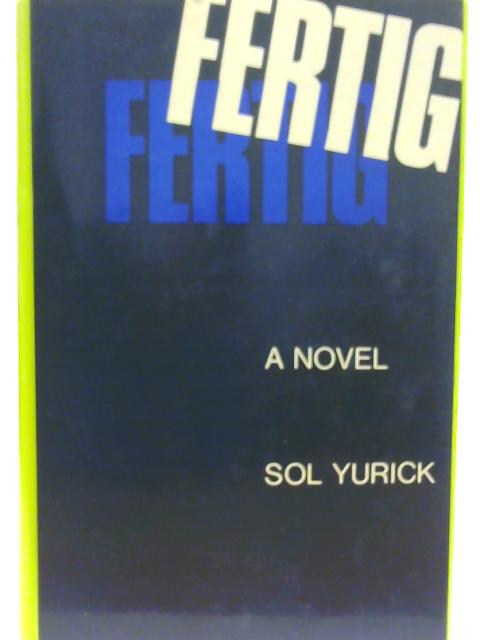 Fertig By Sol Yurick