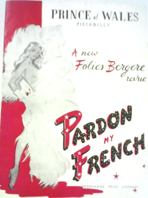 Pardon my French: Prince of Wales Theatre Programme By Unstated