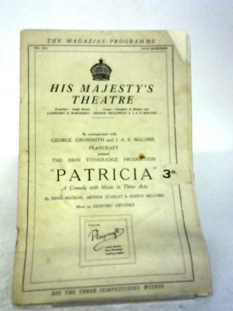 His Majesty's Theatre Programme - Patricia (The Magazine Programme No 514) By Various