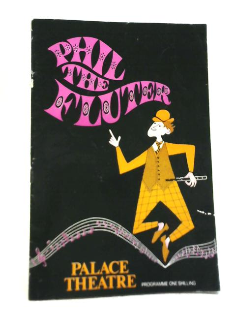 Phil The Fluter, Palace Theatre Programme 1969 By Unstated