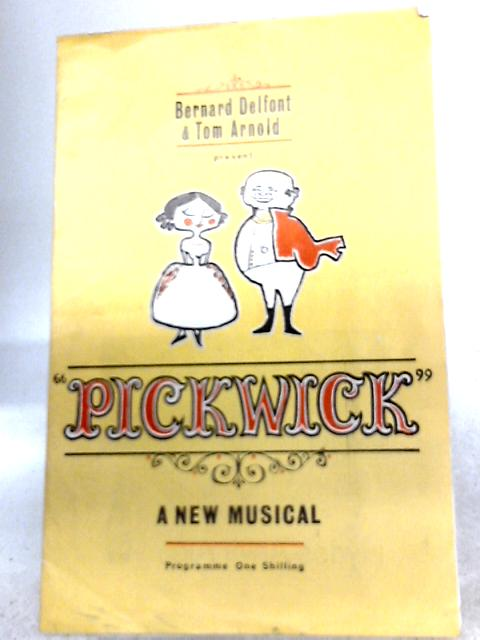 Pickwick, A New Musical - Manchester Palace Theatre Programme 1963 By Bernard Delfont, Tom Arnold