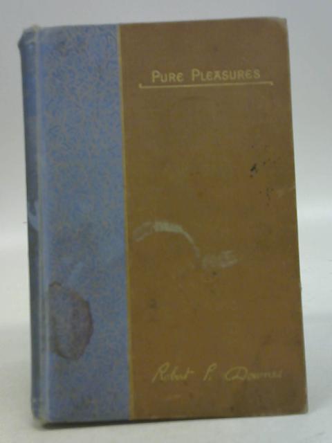 Pure Pleasures By Robert P Downes