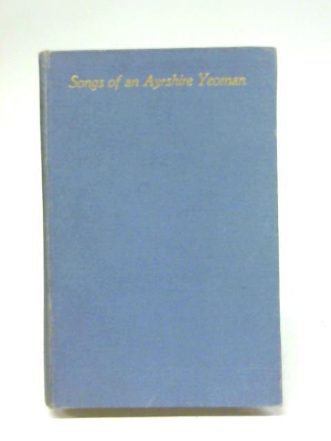 Songs of an Ayrshire Yeoman By David Mackie