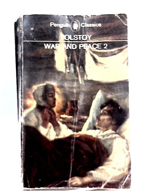War and Peace 2 By L. N. Tolstoy