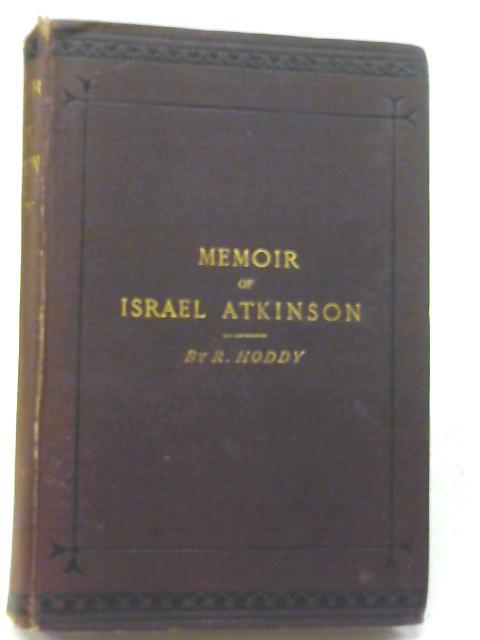 Memoir of Israel Atskinson By R. Hoddy