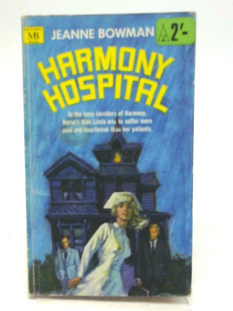 Harmony Hospital By Jeanne Bowman