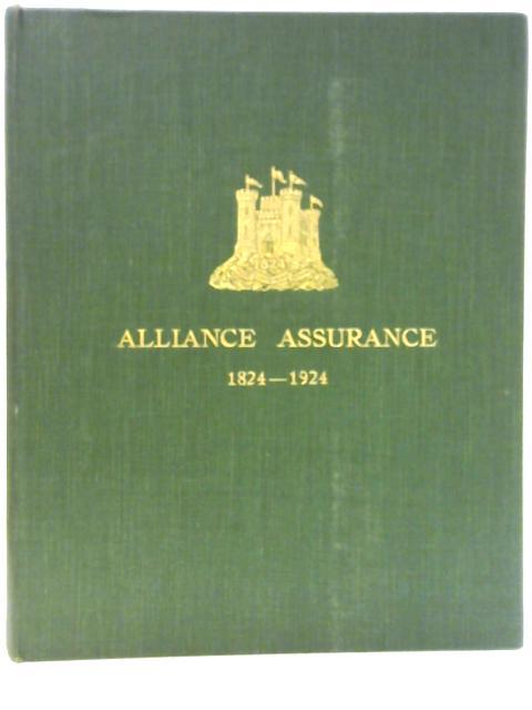 Alliance Assurance 1824-1924 By W Schooling