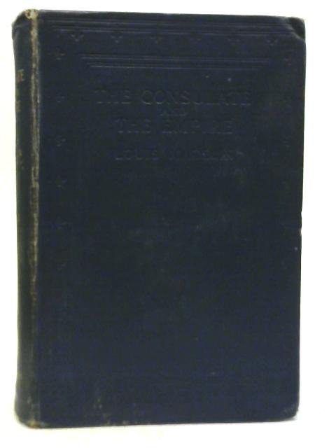 The Consulate and The Empire, 1809-1815. Vol II By Louis Madelin