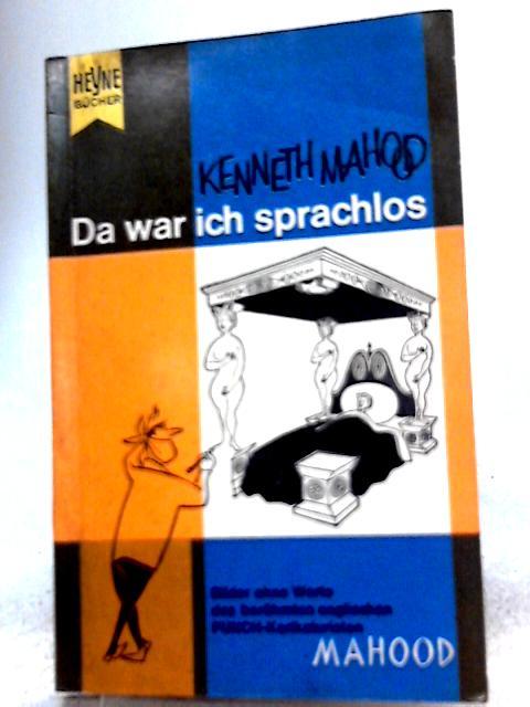 Da War Ich Sprachlos By Kenneth Mahood