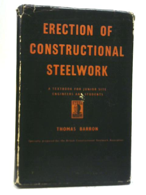 Erection of Constructional Steelwork By Thomas Barron
