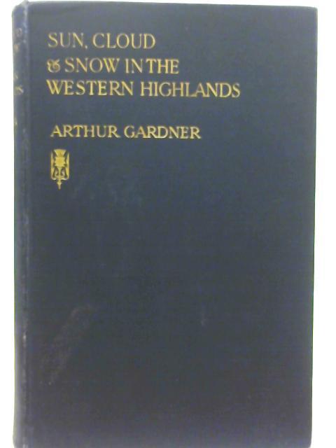 Sun, Cloud & Snow in the Western Highlands By Arthur Gardner
