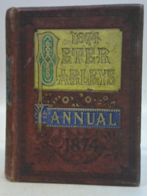 Peter Parley Annual 1874 By Various